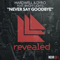 Hardwell & Dyro feat. Bright Lights - Never Say Goodbye (aus dem Teaser)